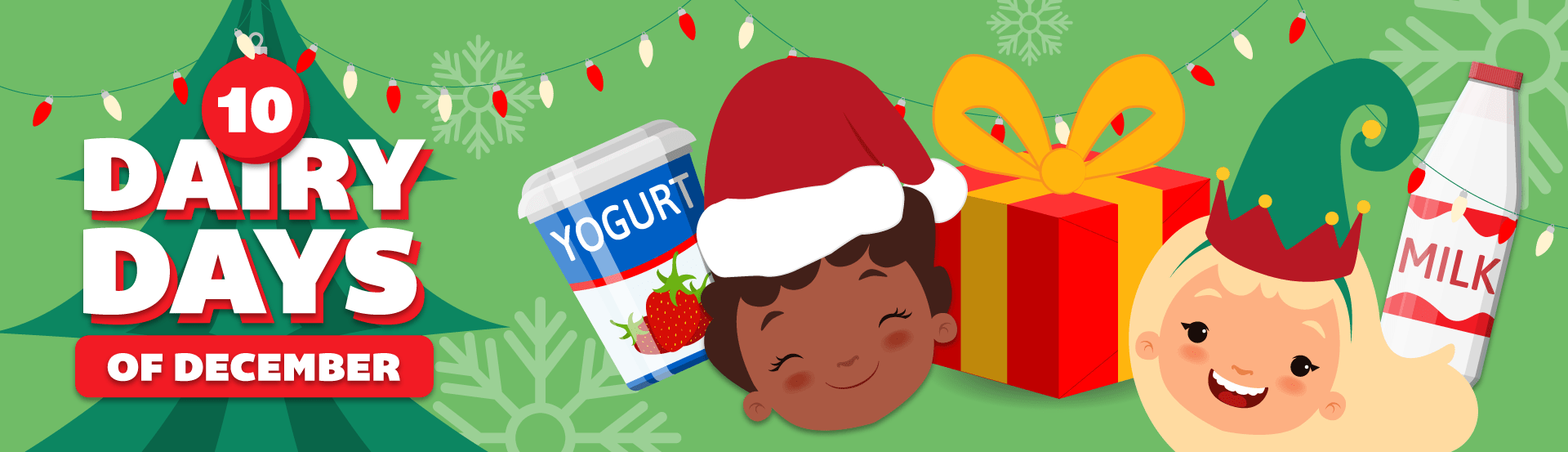 10 Days or Dairy text over a Christmas tree illustration, two children in holiday hats with a gift between, yogurt and milk illustrations on either side